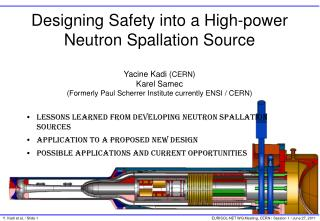 Designing Safety into a High-power Neutron Spallation Source Yacine Kadi ( CERN ) Karel Samec