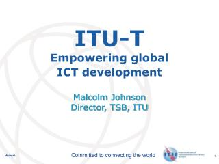 ITU-T Empowering global  ICT development