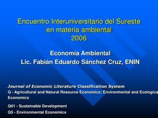 Encuentro Interuniversitario del Sureste en materia ambiental 2006