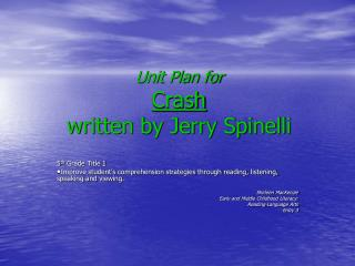 Unit Plan for Crash  written by Jerry Spinelli