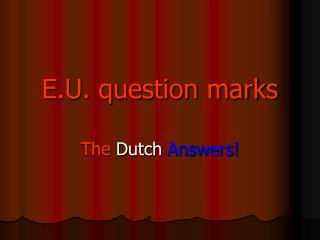 E.U. question marks