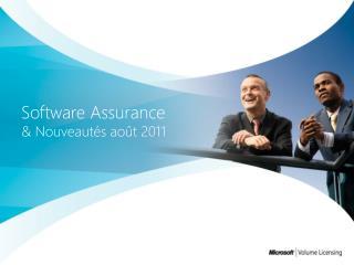 Software Assurance  Nouveaut s ao t 2011