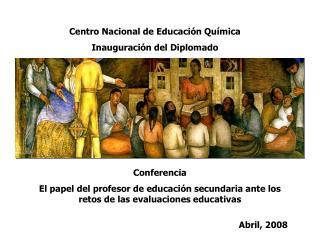 Centro Nacional de Educación Química Inauguración del Diplomado