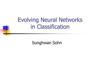 Evolving Neural Networks  in Classification