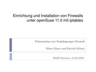 Einrichtung und Installation von Firewalls unter openSuse 11.0 mit  iptables