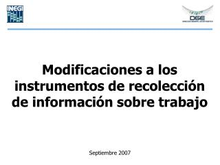 Modificaciones a los instrumentos de recolección de información sobre trabajo
