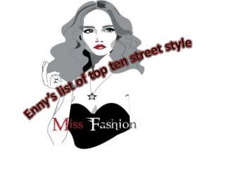 Enny's  list of top ten street style