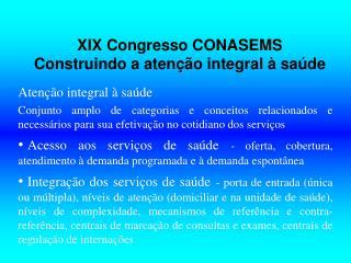 XIX Congresso CONASEMS Construindo a aten��o integral � sa�de