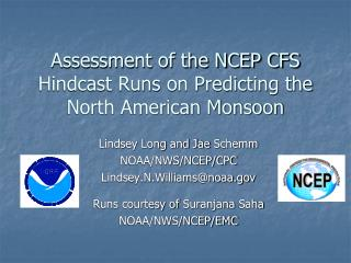 Assessment of the NCEP CFS Hindcast Runs on Predicting the North American Monsoon