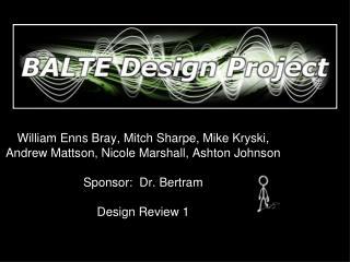 William Enns Bray, Mitch Sharpe, Mike Kryski, Andrew Mattson, Nicole Marshall, Ashton Johnson