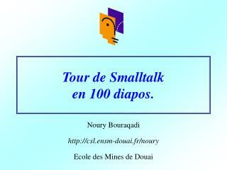 Tour de Smalltalk  en 100 diapos.