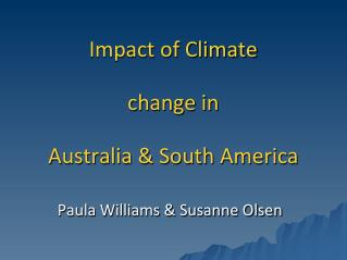 Impact of Climate  change in  Australia & South America