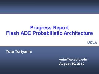 Progress Report Flash ADC Probabilistic Architecture