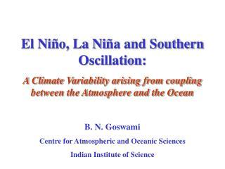 El Ni � o, La Ni � a and Southern Oscillation: