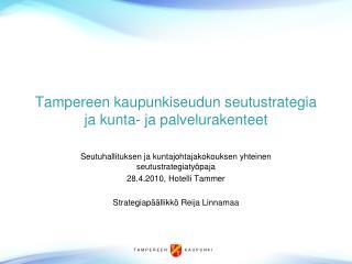Tampereen kaupunkiseudun seutustrategia ja kunta- ja palvelurakenteet