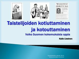 Taistelijoiden kotiuttaminen  ja kotouttaminen Voiko Suomen kokemuksista oppia