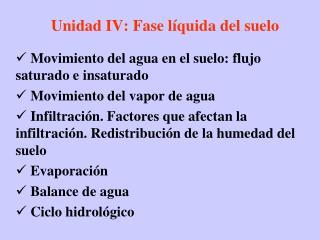 Unidad IV: Fase líquida del suelo
