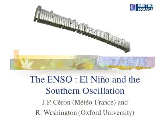 The ENSO : El Ni � o and the Southern Oscillation
