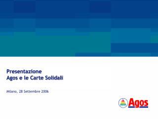 Presentazione Agos e le Carte Solidali  Milano, 28 Settembre 2006