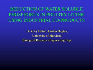 REDUCTION OF WATER SOLUBLE PHOSPHORUS IN POULTRY LITTER USING INDUSTRIAL CO-PRODUCTS