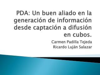 PDA: Un buen aliado en la generación de información desde captación a difusión en cubos.