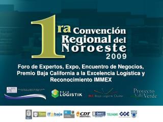 Foro de Expertos, Expo, Encuentro de Negocios, Premio Baja California a la Excelencia Logística y