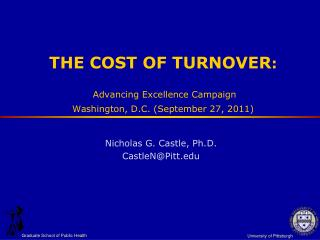 THE COST OF TURNOVER:   Advancing Excellence Campaign  Washington, D.C. September 27, 2011