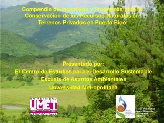 Presentado por:  El Centro de Estudios para el Desarrollo Sustentable