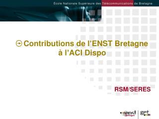 Contributions de l'ENST Bretagne à l'ACI Dispo