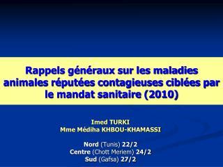 Imed TURKI Mme M�diha KHBOU-KHAMASSI Nord  (Tunis)  22/2 Centre  (Chott Meriem)  24/2