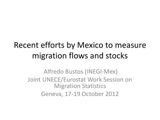Recent efforts by Mexico to measure migration flows and stocks