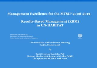 Management Excellence for the MTSIP 2008-2013 Results-Based Management (RBM)  in UN-HABITAT