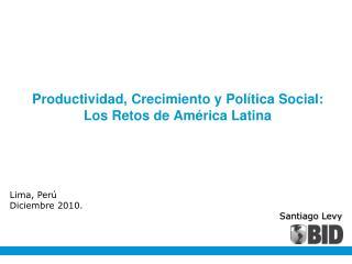 Productividad, Crecimiento y Política Social: Los Retos de América Latina