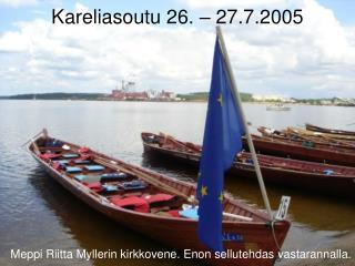 Kareliasoutu 26. – 27.7.2005