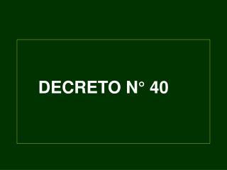 DECRETO N° 40
