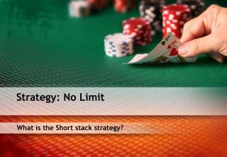 What is the Short stack strategy?