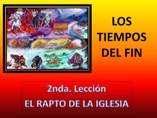 LOS TIEMPOS DEL FIN
