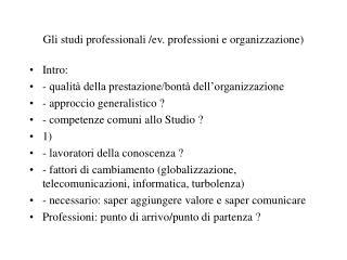 Gli studi professionali /ev. professioni e organizzazione)