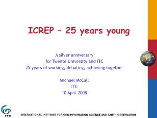 ICREP – 25 years young