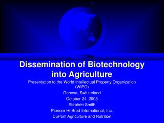 Dissemination of Biotechnology into Agriculture
