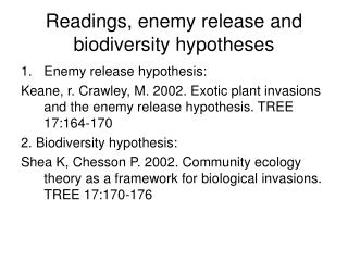 Readings, enemy release and biodiversity hypotheses