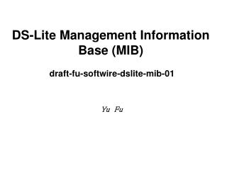 DS-Lite Management Information Base (MIB)  draft-fu-softwire-dslite-mib-01