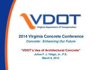2014 Virginia Concrete Conference Concrete:  Enhancing Our Future
