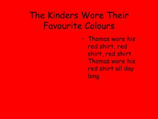 The Kinders Wore Their Favourite Colours