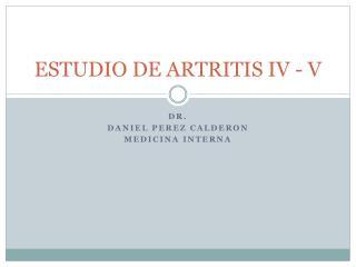 ESTUDIO DE ARTRITIS IV - V