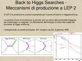 Back to Higgs Searches -  Meccanismi di produzione a LEP 2