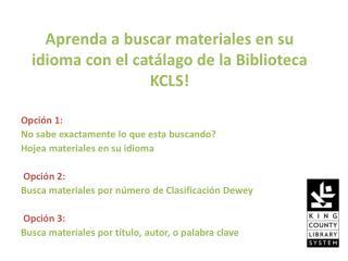 Aprenda a buscar materiales en su idioma con el catálago de la Biblioteca KCLS!