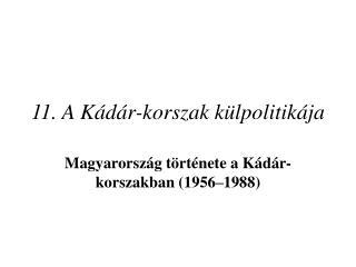 11. A K�d�r-korszak k�lpolitik�ja