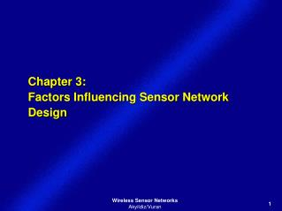 Chapter  3: Factors Influencing Sensor Network  Design
