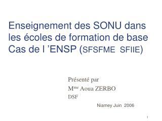 Enseignement des SONU dans les écoles de formation de base Cas de l'ENSP ( SFSFME  SFIIE )